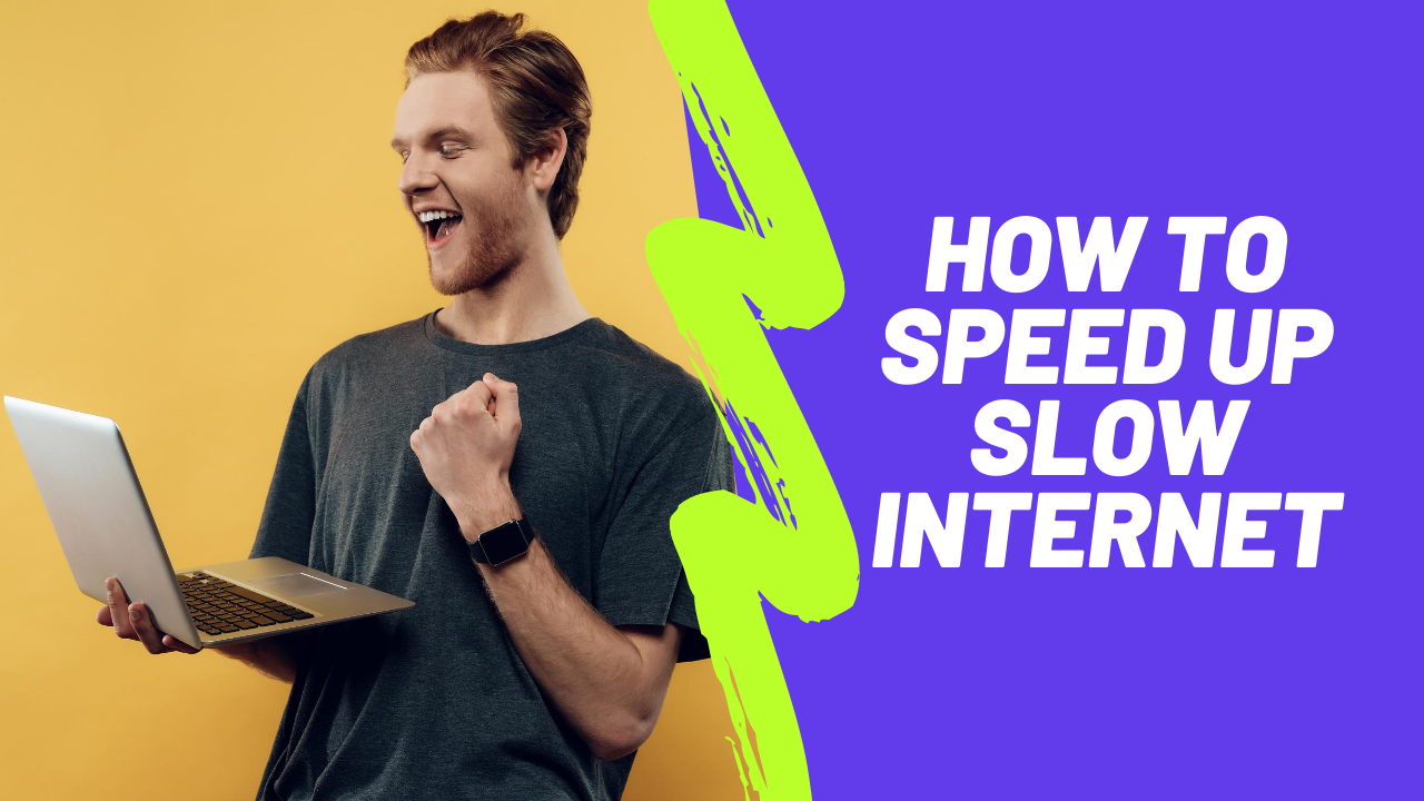 how to speed up slow internet